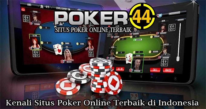 Kenali Situs Poker Online Terbaik di Indonesia