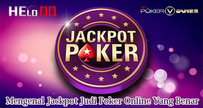 Mengenal Jackpot Judi Poker Online Yang Benar