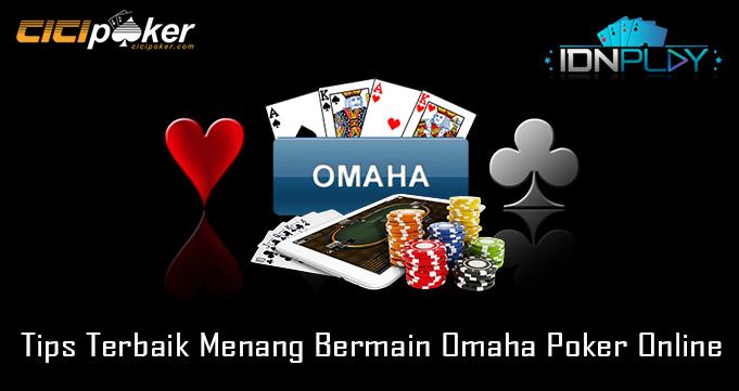 Tips Terbaik Menang Bermain Omaha Poker Online